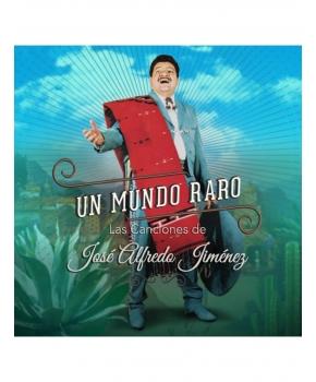 Un Mundo Raro - Las Canciones de José Alfredo Jiménez