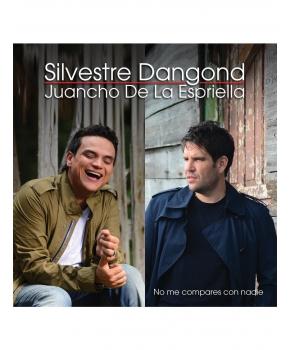 Silvestre Dangond y Juancho De La Espriella - No Me Compares Con Nadie