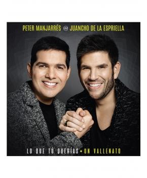 Peter Manjarrés y Juancho De La Espriella  - Lo Que Tú Querías, Un Vallenato