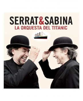 Serrat y Sabina - La Orquesta Del Titanic