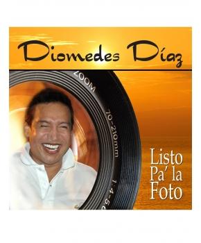 Diomedes Diaz - Listo Pa' La Foto