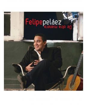 Felipe Peláez - De Otra Manera