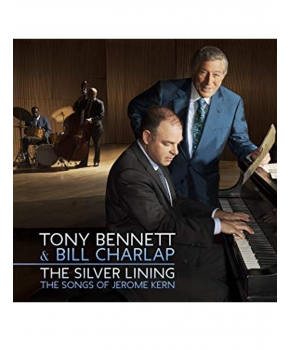 Tony Bennett & Bill Charlap - The Silver Lining, The Songs Of Jerome Kern