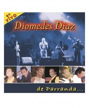 Diomedes Diaz - De Parranda… En Vivo