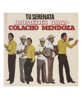 Diomedes Diaz y Colacho Mendoza - Tu Serenata