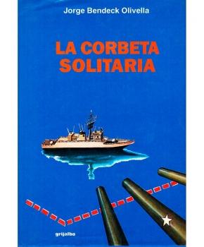 Jorge Bendeck Olivella - La Corbeta Solitaria