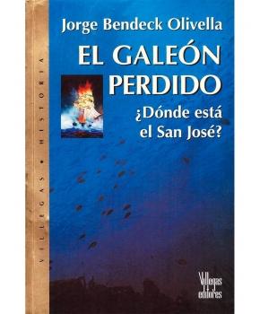 Jorge Bendeck Olivella - El Galeón Perdido ¿Dónde está el San José