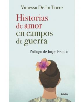 Vanessa De La Torre - Historias de amor en campos de guerra