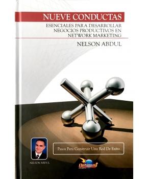 Nueve Conductas Esenciales para Desarollar Negocios Productivos en Network Marketing - Nelson Abdul