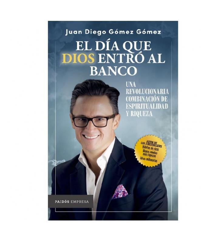 El Día que Dios entró al Banco - Juan  Diego Gómez Gómez