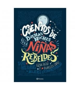 Cuentos de Buenas Noches Para Niñas Rebeldes - Elena Favilli -Francesca Cavallo