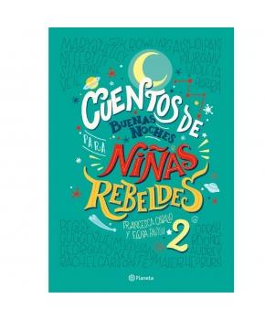 Cuentos de Buenas Noches Para Niñas Rebeldes 2 - Francesca Cavallo - Elena Favilli