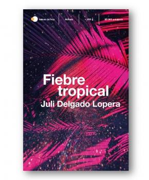 Fiebre Tropical - Juli Delgado Lopera