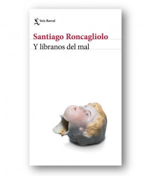 Y líbranos del mal - Santiago Roncagliolo