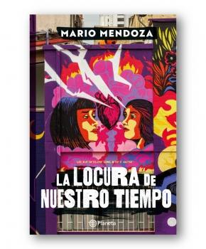 La locura de nuestro tiempo - Mario Mendoza