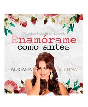 Adriana Bottina - Enamórame como antes