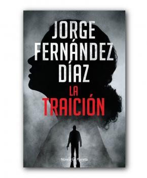 La Traición - Jorge Fernández Díaz