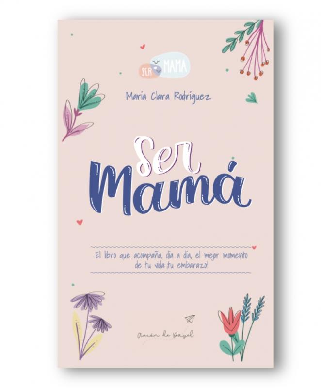 Ser mamá -Maria Clara Rodríguez