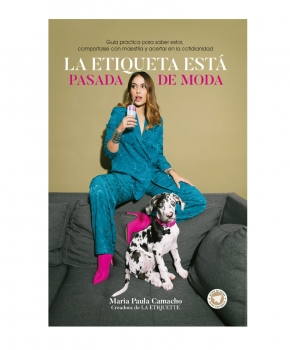 La etiqueta está pasada de moda - Maria Paula Camacho