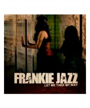 Frankie Jazz - Let me take my way