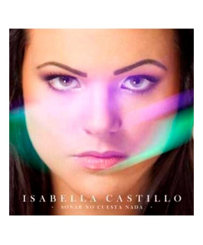 Isabella Castillo - Soñar no cuesta nada