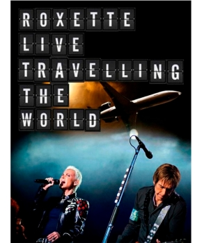 Roxette - Travelling the world (Live)