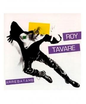 Roy Tavare - Arrebatame
