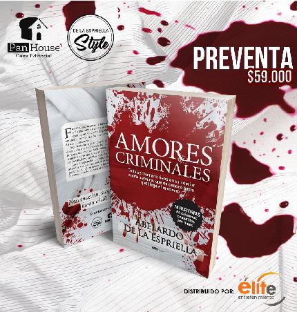 Amores Criminales - Abelardo De La Espriella